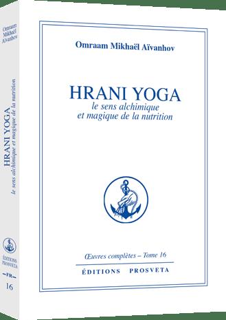 Hrani yoga - Le sens alchimique et magique de la nutrition