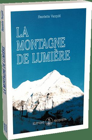 La montagne de lumière (Henriette Vacquié)